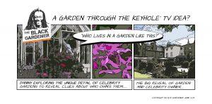 Celebrity Garden through the keyhole TV idea?